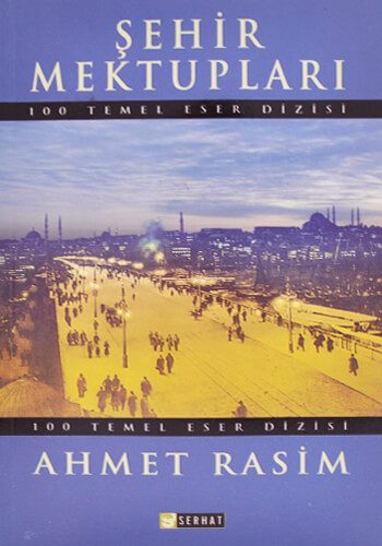 Şehir Mektupları - Ahmet Rasim