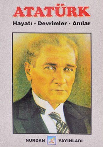 Atatürk - Hayatı Devrimler Anılar