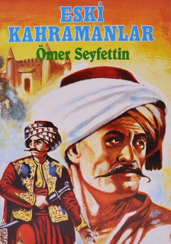 Eski Kahramanlar - Ömer Seyfettin