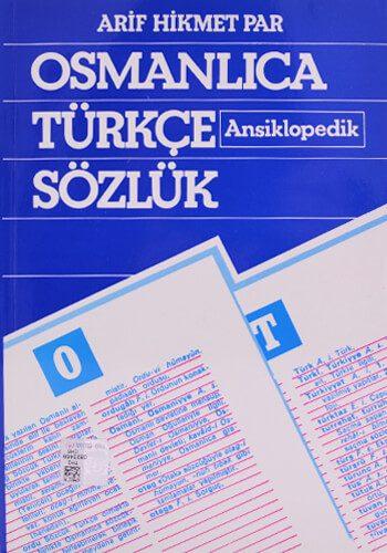 Osmanlıca Türkçe Ansiklopedik Sözlük - Arif Hikmet Par